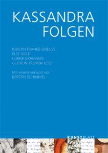 KASSDANDRA FOLGEN, KUNSTBLATT-Verlag Dresden